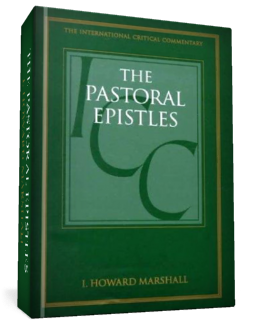 A Critical and Exegetical Commentary on the Pastoral Epistles ...