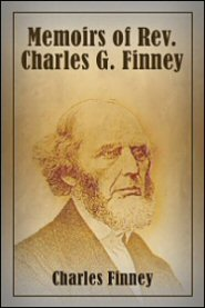 Memoirs of Rev. Charles G. Finney