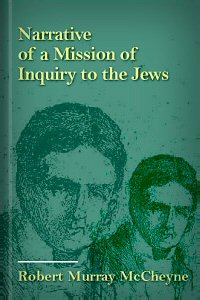 Narrative of a Mission of Inquiry to the Jews from the Church of Scotland in 1839