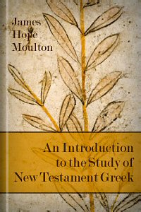 An Introduction to the Study of New Testament Greek
