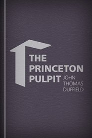 The Princeton Pulpit