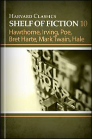 Harvard Classics Shelf of Fiction vol. 10: American Fiction