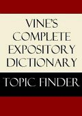 Vine's Complete Expository Dictionary Topic Finder