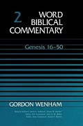 Word Biblical Commentary, Volume 2: Genesis 16-50
