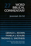 Word Biblical Commentary, Volume 27: Jeremiah 26-52