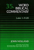 Word Biblical Commentary, Volume 35a: Luke 1:1-9:20