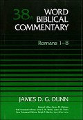 Word Biblical Commentary, Volume 38a: Romans 1-8