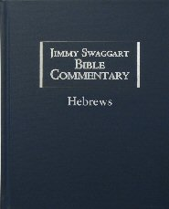Jimmy Swaggart Bible Commentary: Hebrews