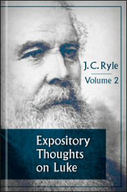 Expository Thoughts on Luke, vol. 2