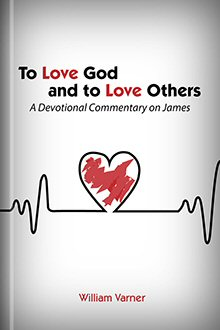 To Love God and to Love Others: A Devotional Commentary on James