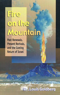 Fire on the Mountain: Past Renewals, Present Revivals, and the Coming Return of Israel