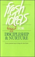 Fresh Ideas for Discipleship & Nurture