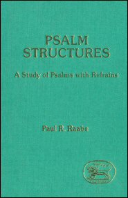 Psalm Structures: A Study of Psalms with Refrains