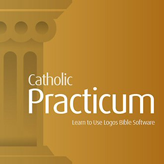 Catholic Practicum: Learn to Use Logos Bible Software