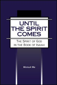 Until the Spirit Comes: The Spirit of God in the Book of Isaiah