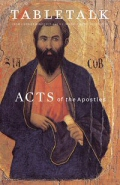 Tabletalk Magazine, March 2010: Acts of the Apostles