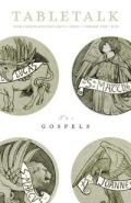 Tabletalk Magazine, February 2009: The Gospels