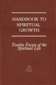 Handbook to Spiritual Growth: Twelve Facets of the Spiritual Life