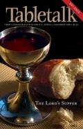 Tabletalk Magazine, November 2006: The Lord's Supper