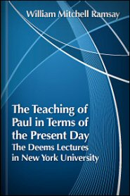 The Teaching of Paul in Terms of the Present Day: The Deems Lectures in New York University