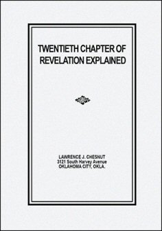Twentieth Chapter of Rev. Explained