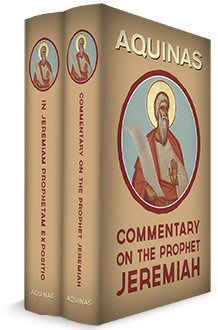 Aquinas' Commentary on the Prophet Jeremiah: English and Latin (2 vols.)