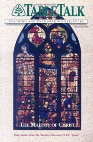 Tabletalk Magazine, December 1989: The Majesty of Christ