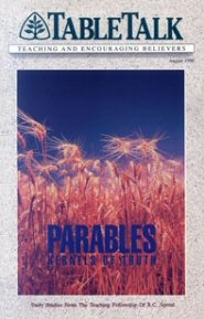 Tabletalk Magazine, August 1990: Parables: Kernels of Truth