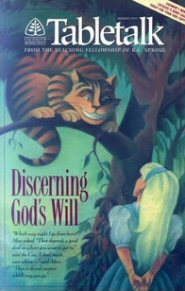 Tabletalk Magazine, August 1993: Discerning God's Will