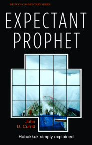 Expectant Prophet: Habakkuk Simply Explained