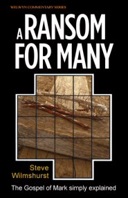 A Ransom For Many: The Gospel of Mark Simply Explained