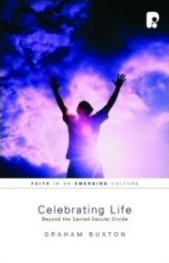 Celebrating Life: Beyond the Sacred-Secular Divide