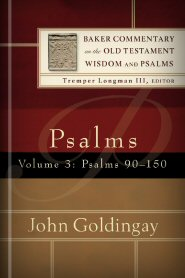 Baker Commentary on the Old Testament Wisdom and Psalms: Psalms, vol. 3