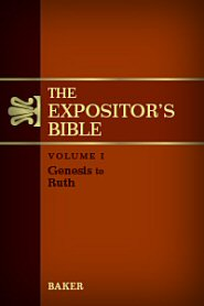 The Expositor's Bible, vol. 1: Genesis to Ruth