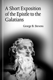 A Short Exposition of the Epistle to the Galatians
