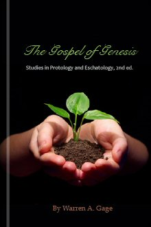 The Gospel of Genesis: Studies in Protology and Eschatology, 2nd ed.