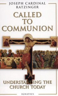 Called to Communion: Understanding the Church Today