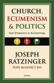 Church, Ecumenism and Politics: New Endeavors in Ecclesiology