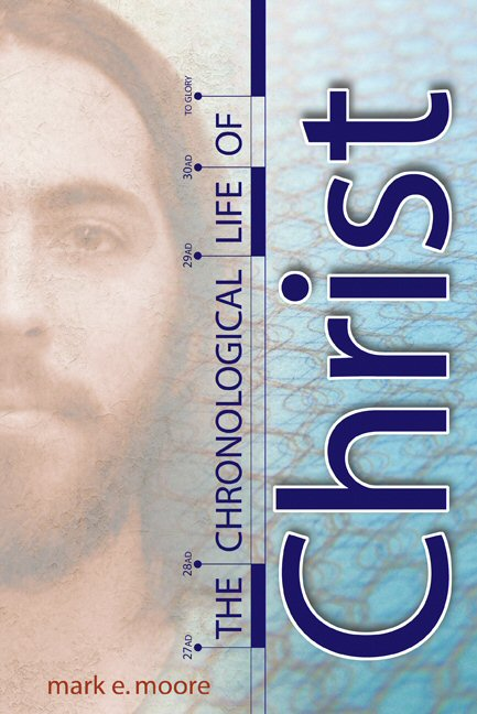 The Chronological Life of Christ, revised ed.