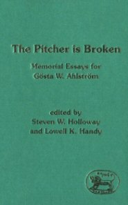 The Pitcher is Broken: Memorial Essays for Gösta W. Ahlström