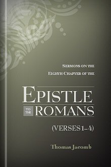 Sermons on the Eighth Chapter of the Epistle to the Romans (Verses 1–4)