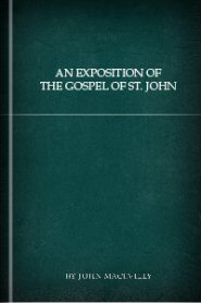 An Exposition of the Gospel of St. John