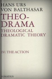 Theo-Drama, vol. IV: The Action