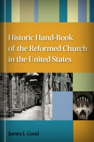 Historical Handbook of the Reformed Church in the United States