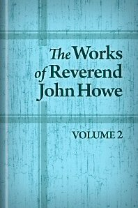 The Works of the Rev. John Howe, vol. 2