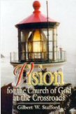 Vision for the Church of God at the Crossroads