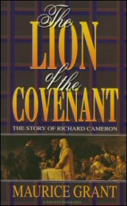 The Lion of the Covenant: The Story of Richard Cameron