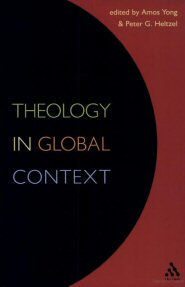 Theology in Global Context: Essays in Honor of Robert C. Neville