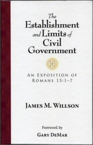 The Establishment and Limits of Civil Government: An Exposition of Romans 13:1–7
