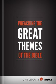 Preaching the Great Themes of the Bible